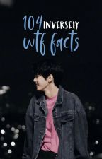 108 WTF Facts by selxwrites
