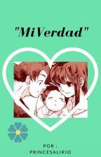 """""""Mi verdad"""" by PrincesaLirio"""