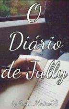 *O Diário de Jully* by Sah_Moura08