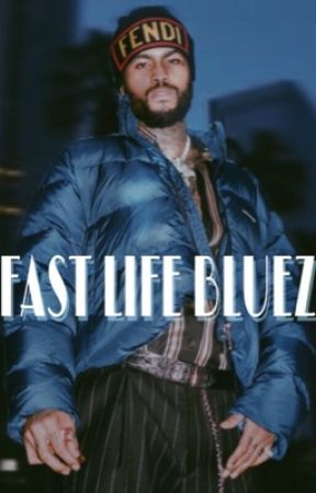 Fast Life Bluez by robbinhearts