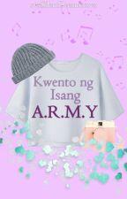 Kwento Ng Isang A.R.M.Y by xvxSilentDreamerxvx