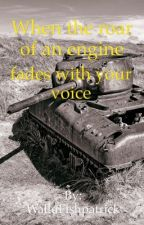 When the roar of an engine fades with your voice by WalluFishpatrick