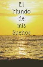 El Mundo de mis Sueños by josueholiday50