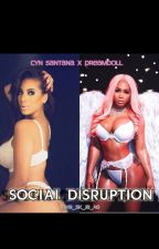 SOCIAL DISRUPTION :Cyn Santana X DreamDoll by HB_SK_JB_AG