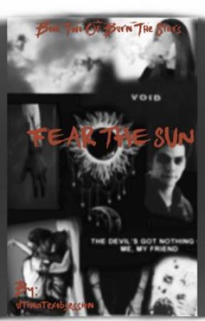 Fear the Sun (a teen wolf fanfic) by ultimatexobsession