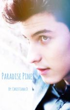 Paradise Pines (Shawn Mendes) by chrisybabez