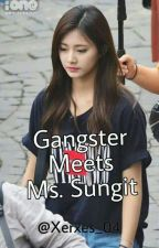 GANGSTER MEETS MS. SUNGIT by Ashe_Grey