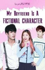 My Boyfriend Is A Fictional Character by cecebwii