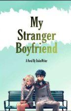 My Stranger BoyFriend [ KinDra 2 ] by StolenWriter