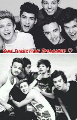 One Direction imagines ♡