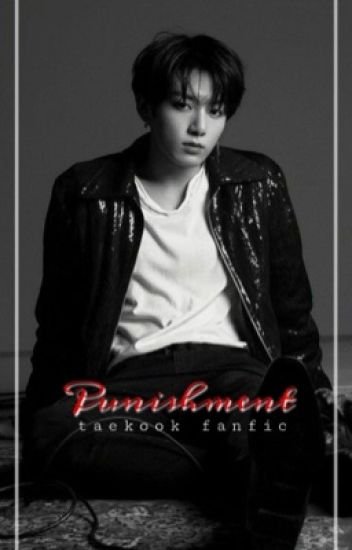 Punishment (Vkook) - bwi1017 - Wattpad
