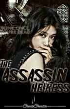 The Assassin Heiress by ChenieChenita