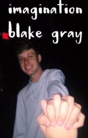 Imagination   Blake gray  by ookayabbie