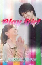 PLAY GIRL! [FINISHED] by sakura_suzuki