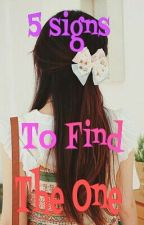 5 signs - To Find The One by SimplyMee