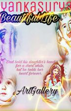 Manan ff Beautiful Life (Coming Soon) by Priyankasurya