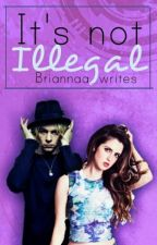 It's Not Illegal - An Auslly story ( #Wattys2015 ) by Briannaa_writes