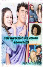 Tres embarazos una historia (Lemongrass) by Arantxa1224