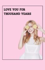 Love You For Thousand Years (Yoona Sehun) HIATUS by mlanlm