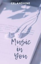 Music In You by Celandhine