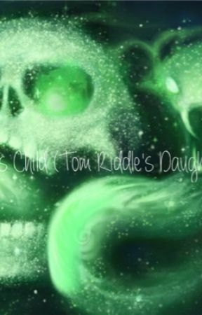 His Child(Tom Riddle's Daughter) by KittyCatLoverGirl