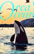 Orca's Ocean by LifeOfSecrets