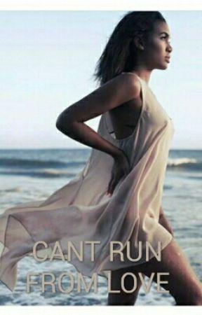 Can't Run From Love  by ThatgalMayaa