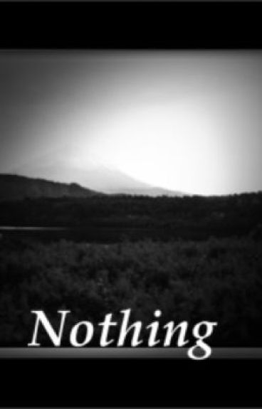 Nothing (Completed) by Maya141