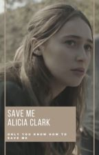 Save Me (Alicia Clark/You) by bravesalycia