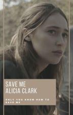 Save Me (Alicia Clark/You) [ON-HOLD] by bravesalycia