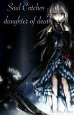 Soul Catcher- Tochter des Todes [Naruto ff] by LunaOfTheMischief