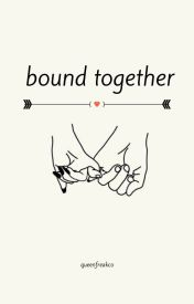 Bound Together ✍ editing ✍ by zjmfatty