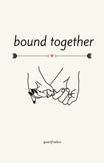 Bound Together ✍ editing ✍