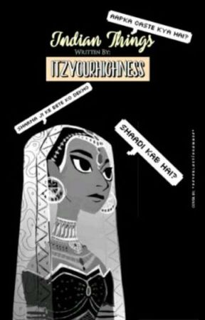 INDIAN THINGS by itzyourhighness