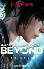 beyond two souls preferences and oneshots by Jackie_J0304