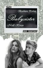 Babysister |N.H| [BOOK ONE]✔ by nbhl94