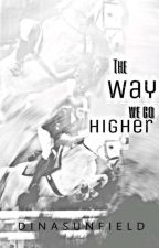 The way we go higher by DinaSunfield