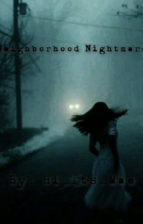 Neighborhood Nightmare by Hi_Its_Mae