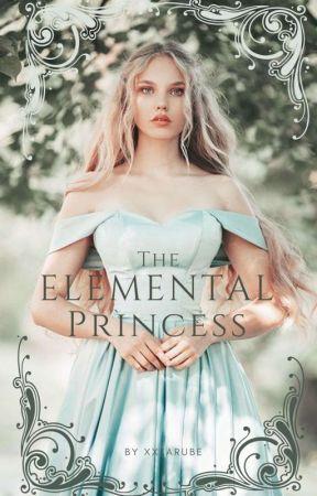 The Legendary ELEMENTAL Princess by DarkEyedInnocent