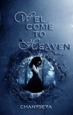 Welcome to Heaven by Chanyseya
