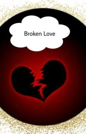 Broken Love by Laylasstory