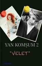 YAN KOMŞUM 2- VELET  by _mrsblue_