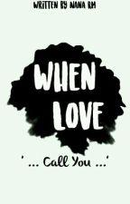 When Love by NanaRM_