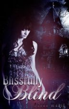 Blissfully Blind  (Watty Awards 2012) by JDente