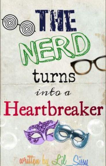 The Nerd Turns into a Heartbreaker