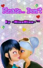 Please...Don't. [ Miraculous Fanfic - Chlonette] by -NixxNixx-