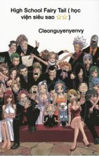 High School Fairy Tail ( học viện siêu sao ⭐️⭐️ ) by cleonguyenyenvy