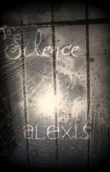 To Silence Alexis