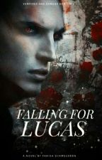 Falling For Lucas ||ON HOLD|| by friddah_