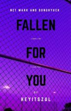 Fallen For You ( NCT Markhyuck ) -COMPLETED- by heyitszul